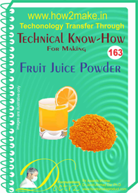 Technical Know-How For Fruit Juice Powder (TNHR163)