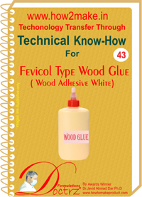 Technical knowHow for WOOD GLUE like fevicol (TNHR 43)