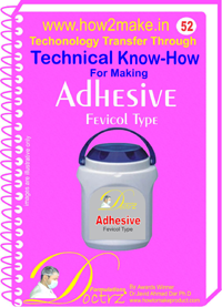 Technical knowHow for making fevicol (TNHR 52)