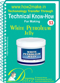 Technical knowHow report for white petroleum jelly (TNHR 53)