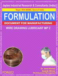 Formula For Wire Drawing Lubricant MP2 (Formula 602)