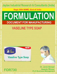 FORMULA FOR VASELINE TYPE SOAP (FORMULA 730)
